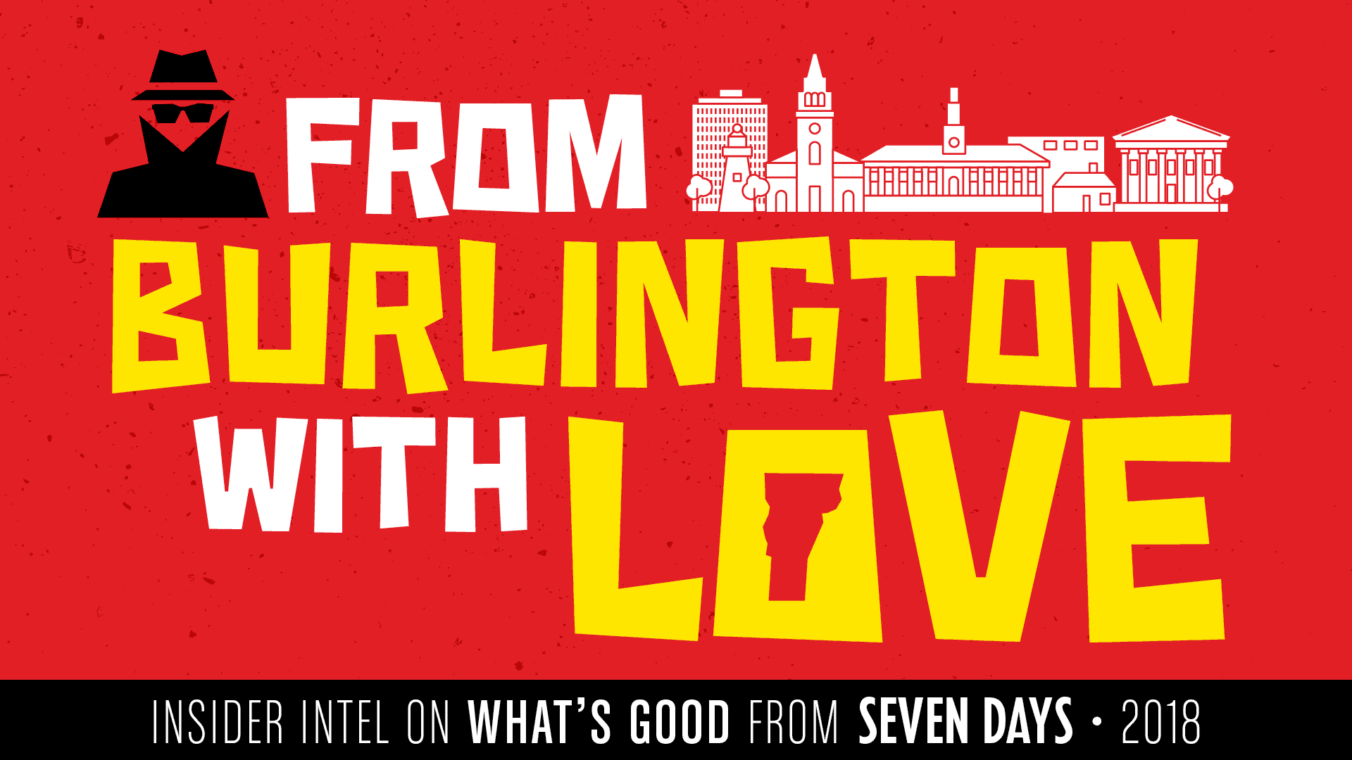 From Burlington With Love: Insider Intel on What's Good from Seven Days 2018